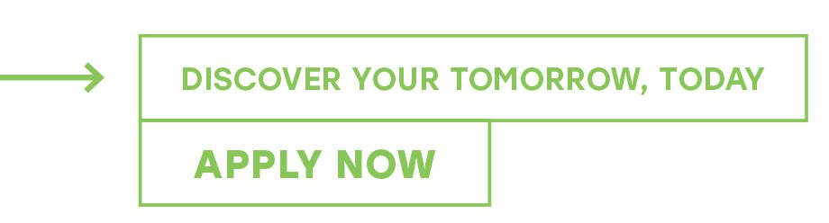 Discover your tomorrow today and APPLY NOW - Apply Today